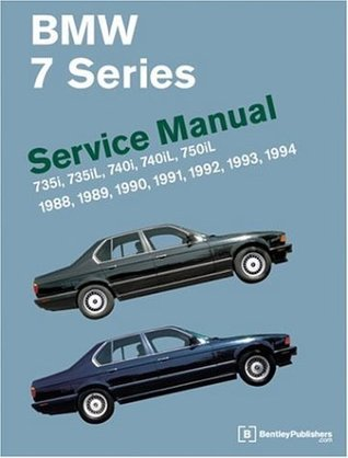 BMW 7 Series (E32) Service Manual: 1988-1994 Bentley Publishers