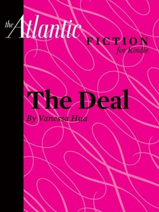The Deal (A short story from The Atlantic) Vanessa Hua