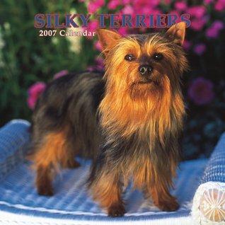 Silky Terriers 2007 Calendar NOT A BOOK