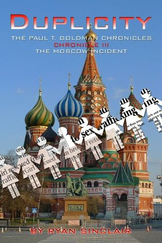 Duplicity - The Paul T. Goldman Chronicles, Chronicle III , The Moscow Incident Ryan Sinclair