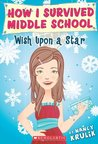 Wish Upon A Star (How I Survived Middle School, #11)