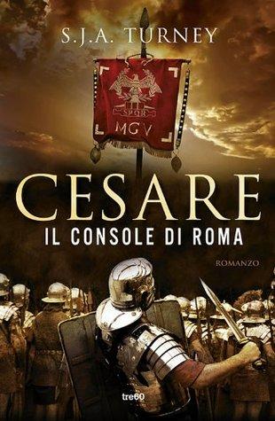 Cesare. Il console di Roma  (Marius Mules, #1)  by  S.J.A. Turney