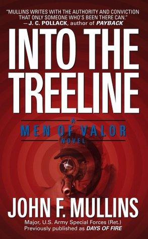 Into the Treeline: A Men of Valor Novel  by  John F. Mullins