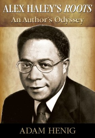 Alex Haley's Roots by Adam Henig