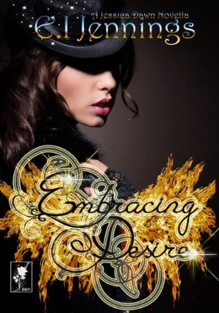 Embracing Desire (The Jessica Dawn Series 2.5)  by  E.I. Jennings