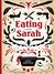 Eating Sarah