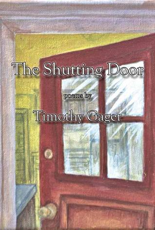 The Shutting Door Timothy Gager