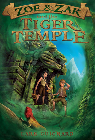 Zoe & Zak and the Tiger Temple by Lars Guignard