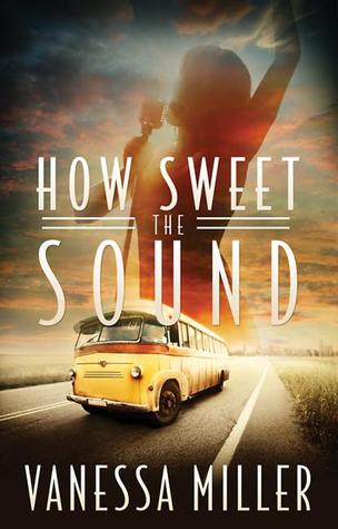 How Sweet the Sound (How Sweet the Sound, #1)