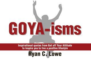 Goya-Isms  by  Ryan Lowe