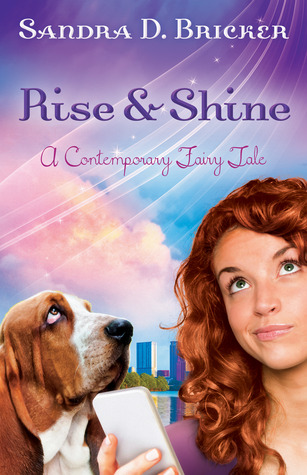 Rise and Shine (Contemporary Fairy Tale)