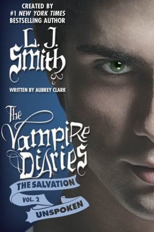 Unspoken (The Vampire Diaries: The Salvation, # 2)
