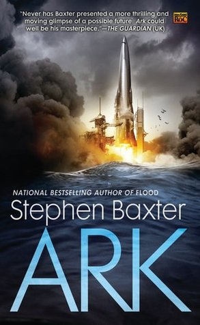Ark (Flood #2) - Stephen Baxter