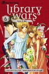 Library Wars: Love & War, Vol. 6 (Library Wars: Love & War, #6)