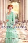 With Every Breath by Elizabeth Camden