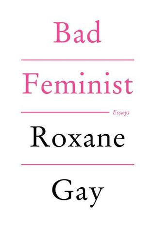"Book cover for Roxane Gay's ""Bad Feminist,"" a book of collected essays on feminism"