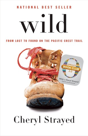 Wild: A Journey from Lost to Found (Oprah's Book Club 2.0)