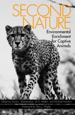 Second Nature: Environmental Enrichment for Captive Animals David J. Shepherdson