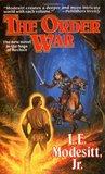 The Order War (The Saga of Recluce #4)