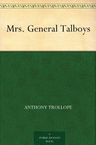 Mrs. General Talboys Anthony Trollope