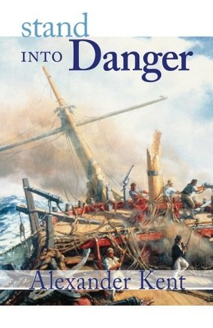 Stand into Danger (Richard Bolitho #4)  by Alexander Kent, Douglas Reeman />