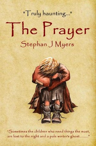The Prayer by Stephan J. Myers