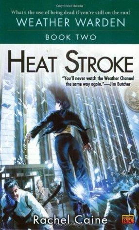 Heat Stroke (Weather Warden, #2)