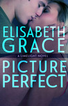 Picture Perfect by Elisabeth Grace