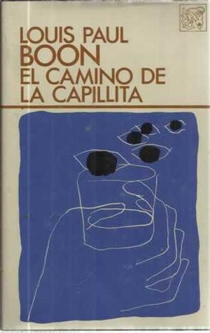 El camino de la capillita  by  Louis Paul Boon