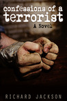 Confessions of a Terrorist: A Novel