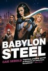 Babylon Steel (Babylon Steel, #1)