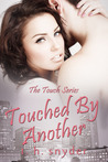 Touched by Another (Touch, #3)