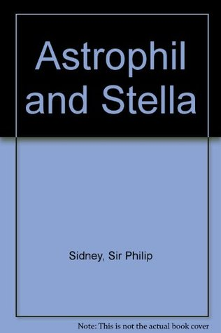 astrophil and stella The nook book (ebook) of the astrophil and stella (phoenix classics) by philip sidney, phoenix classics | at barnes & noble free shipping on $25 or.
