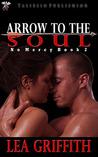 Arrow to the Soul (No Mercy, #2)