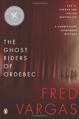 The Ghost Riders of Ordebec (Commissaire Adamsberg, #9)