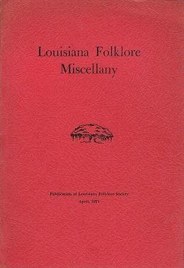 Louisiana Folklore Miscellany Volume III, Number 2: April, 1971  by  George F. Reinecke