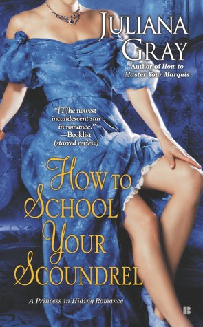How to School Your Scoundrel by Juliana Gray