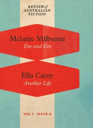 Em and Em / Another Life (RAF Volume 7: Issue 4) Melanie Milburne