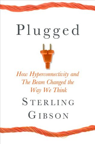 How Hyperconnectivity and the Beam Changed the Way We Think - Sterling Gibson, Sean Platt, Johnny B. Truant