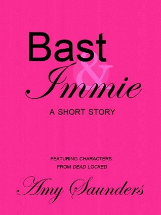 Bast & Immie, A Short Story  by  Amy Saunders