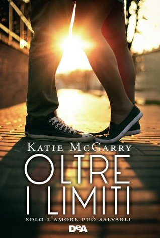 Oltre i limiti (Pushing the Limits, #1)