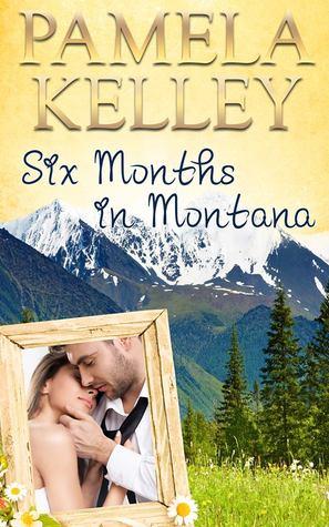 Six Months in Montana (Montana Sweet Western Romance, #1)