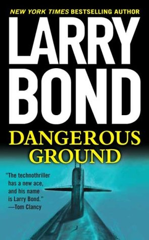 Book Review: Larry Bond's Dangerous Ground