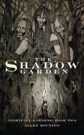 The Shadow Garden  by  Allen Houston