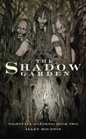 The Shadow Garden (Nightfall Gardens)