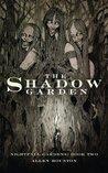 The Shadow Garden (Nightfall Gardens)