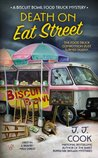 Death on Eat Street (A Biscuit Bowl Food Truck Mystery #1)
