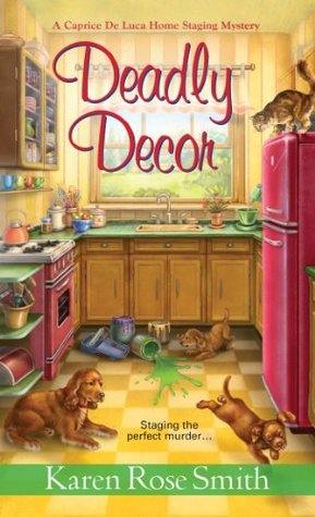 Deadly Decor by Karen Rose Smith