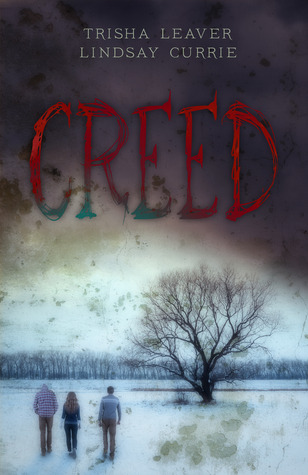 Creed by Trisha Leaver and Lindsay Currie