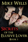 Secrets of the Elusive Lover, Book 1